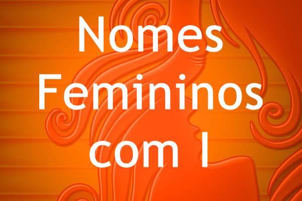 Nomes femininos com I