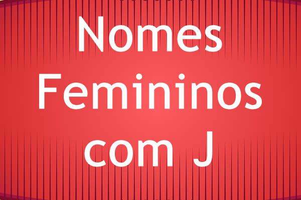 Nomes femininos com J