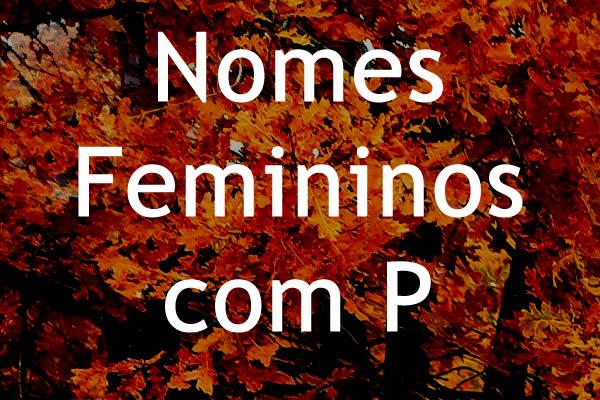 Nomes femininos com P