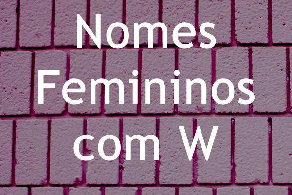 Nomes femininos com W