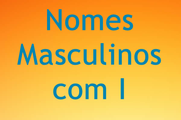 Nomes masculinos com I