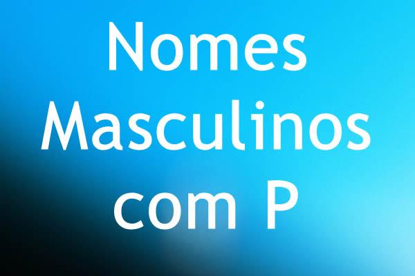 Nomes masculinos com P
