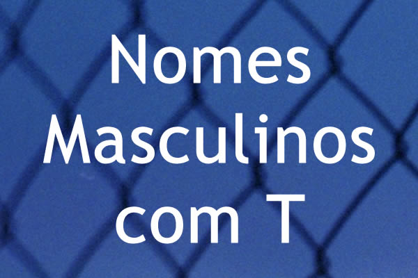 Nomes masculinos com T