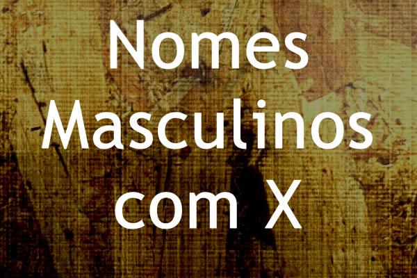 Nomes masculinos com X