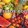 Frutas com P
