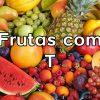 Frutas com T
