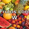 Frutas com W