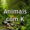 Animais com K