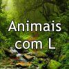 Animais com L