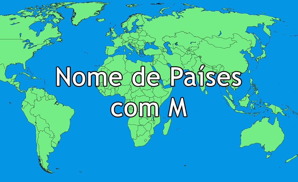 Nome de Países com M