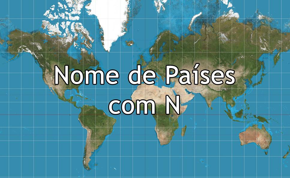Nome de Países com N