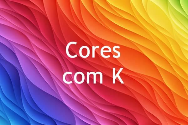 Cores com K