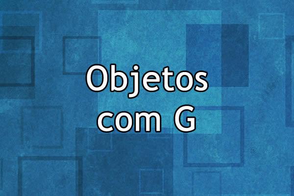 Objetos com G