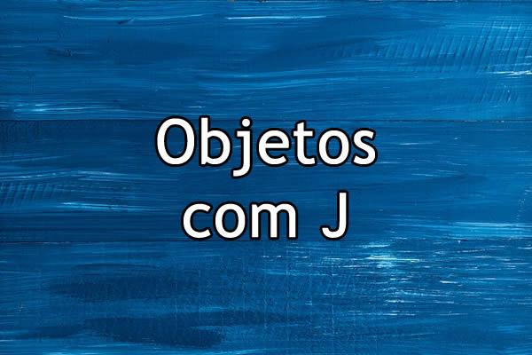 Objetos com J