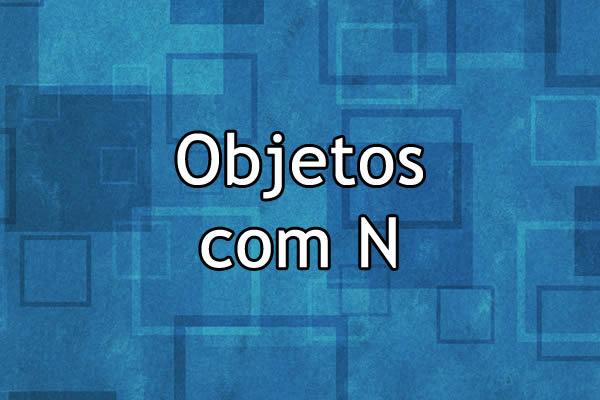 Objetos com N