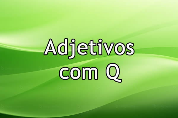 Adjetivos com Q