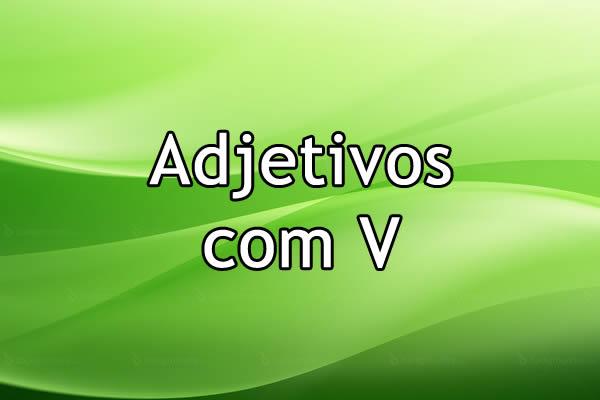 Adjetivos com V