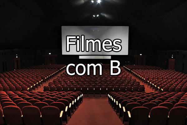 Filmes com B