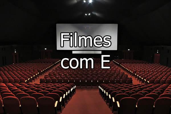 Filmes com E