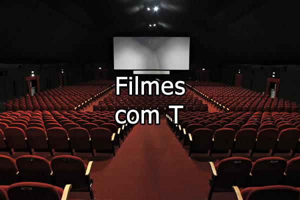Filmes com T