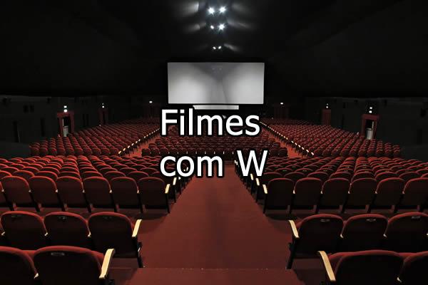 Filmes com W