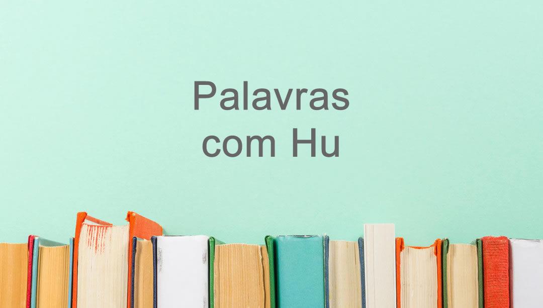 Palavras com Hu