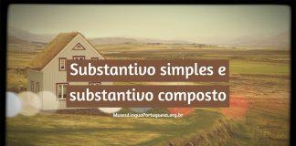 Substantivo simples e composto