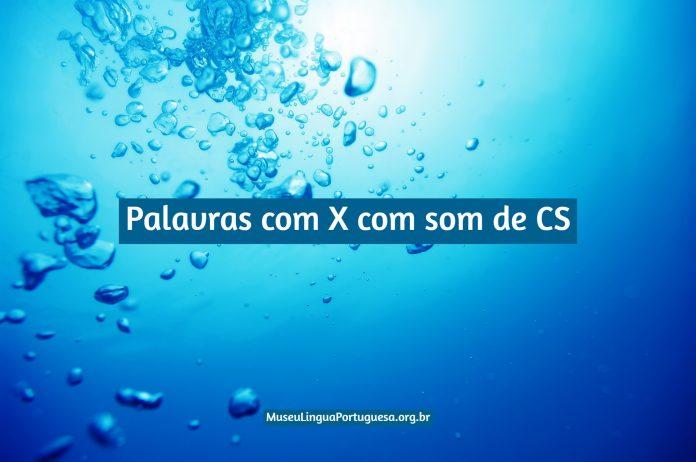 Palavras com X com som de CS